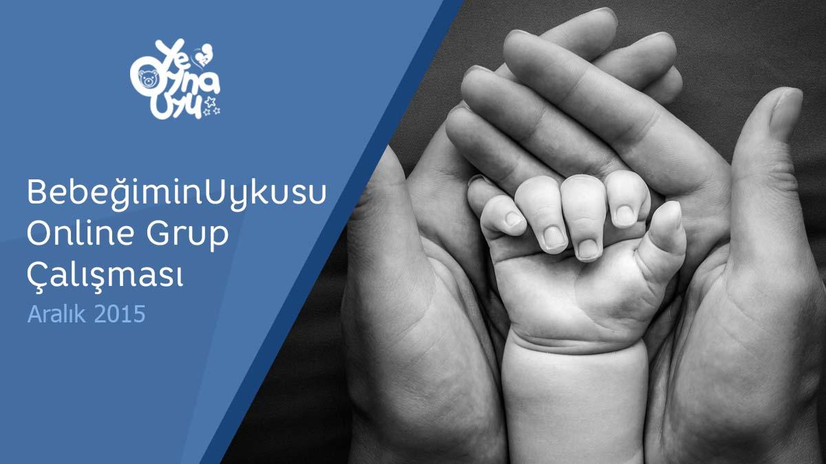 Bebeğimin Uykusu Online Grup Çalışması / Aralık 2015