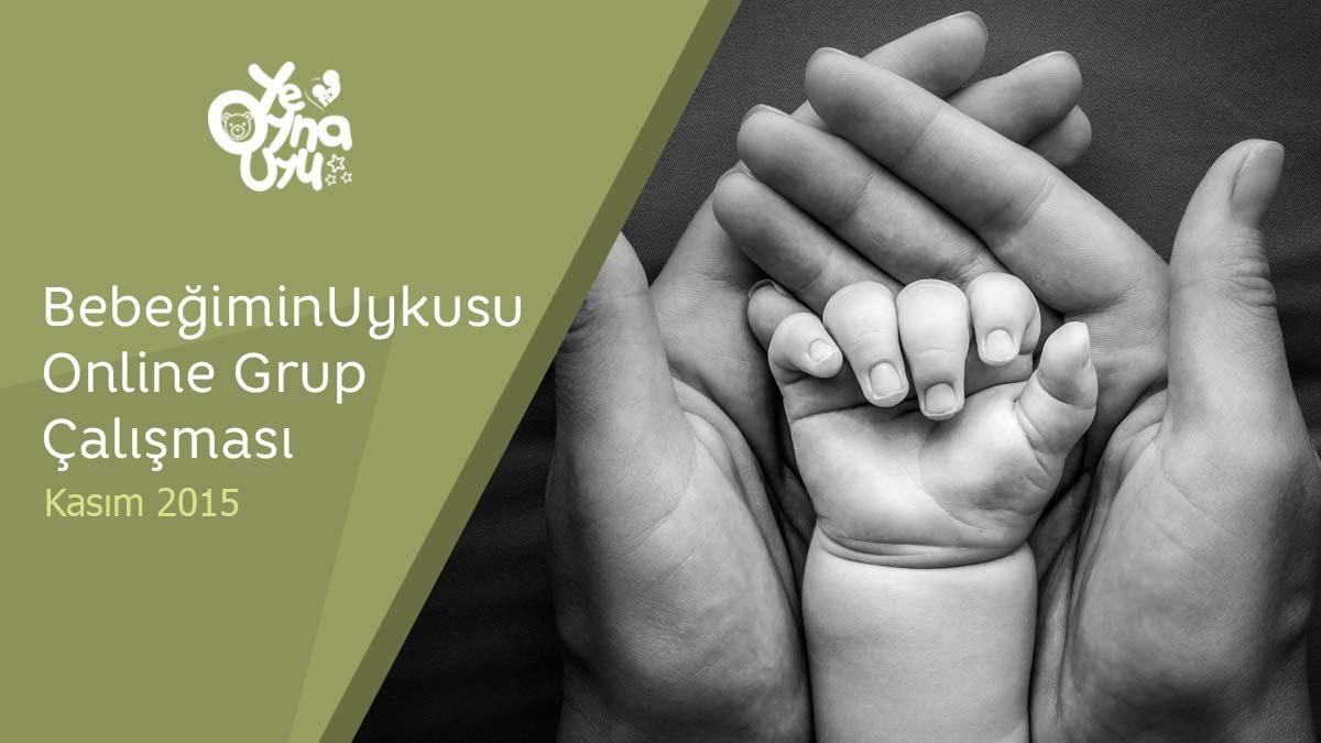 Bebeğimin Uykusu Online Grup Çalışması / Kasım 2015